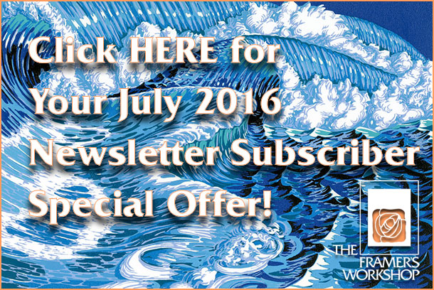 Click HERE for your July 2016 Newsletter Subscriber Special Offer_